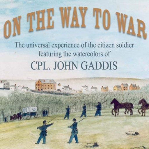 Free Civil War Exhibit, On the Way to War, Antaramian Gallery through March 1, 2015